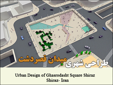 Urban Design of Ghasrodasht Square Shiraz